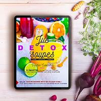 Jus et Soupes Détox, l'eBook 2020 - Valérie Cupillard et Delphine Guichard
